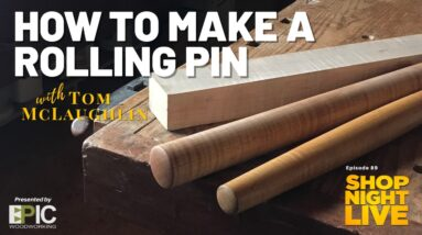 How to Make a Rolling Pin with Tom McLaughlin