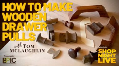 How to Make Wooden Drawer Pulls with Tom McLaughlin