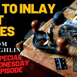 How to Inlay Butt Hinges with Tom McLaughlin