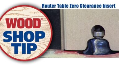 How To Make A Router Table Zero Clearance Insert - WOOD magazine